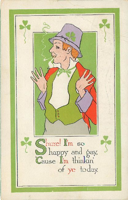 St. Patrick's Day Postcard-Shure! I'm so happy and gay,...