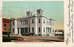 Mare Island Navy Yard Gate, With Ferry in Slip, C.A. Postcard