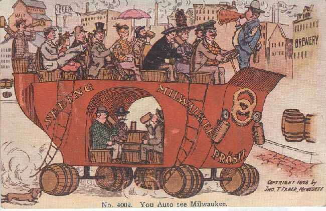 Alcohol Postcard-Seeing Milwaukee Prosit Postmarked 1908