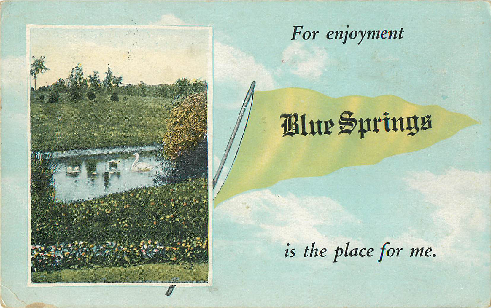 For enjoyment Blue Springs is the place - Pennant Postcard