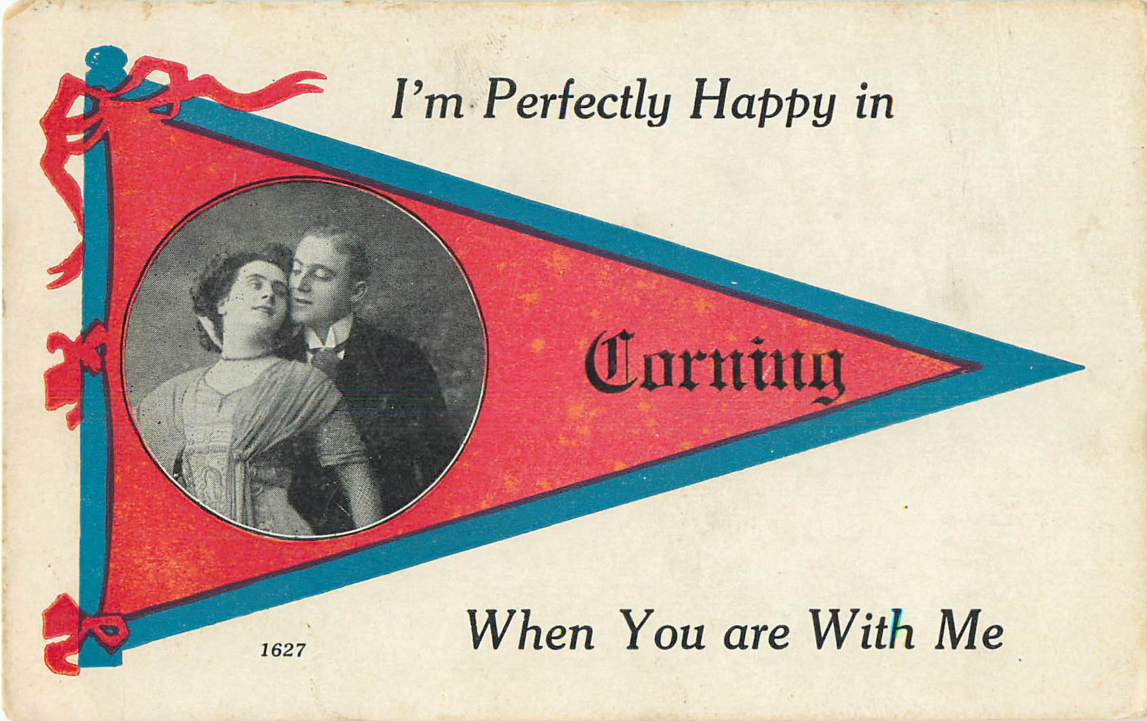 I'm Perfectly Happy in Corning - Pennant Postcard