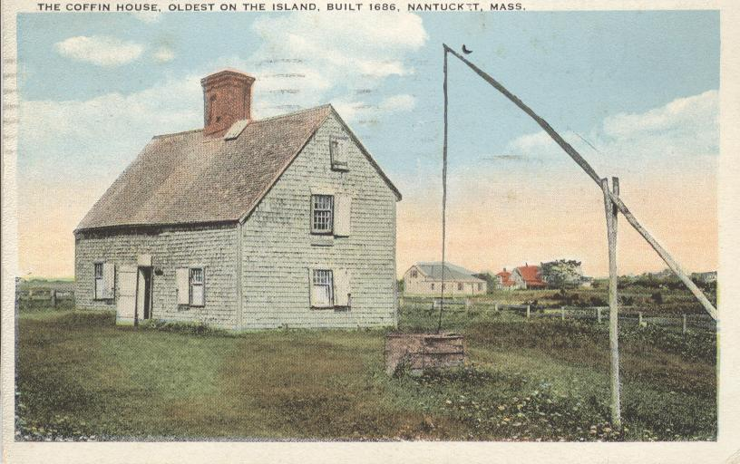 The Coffin House,Oldest on the Island, Nantucket, Mass.