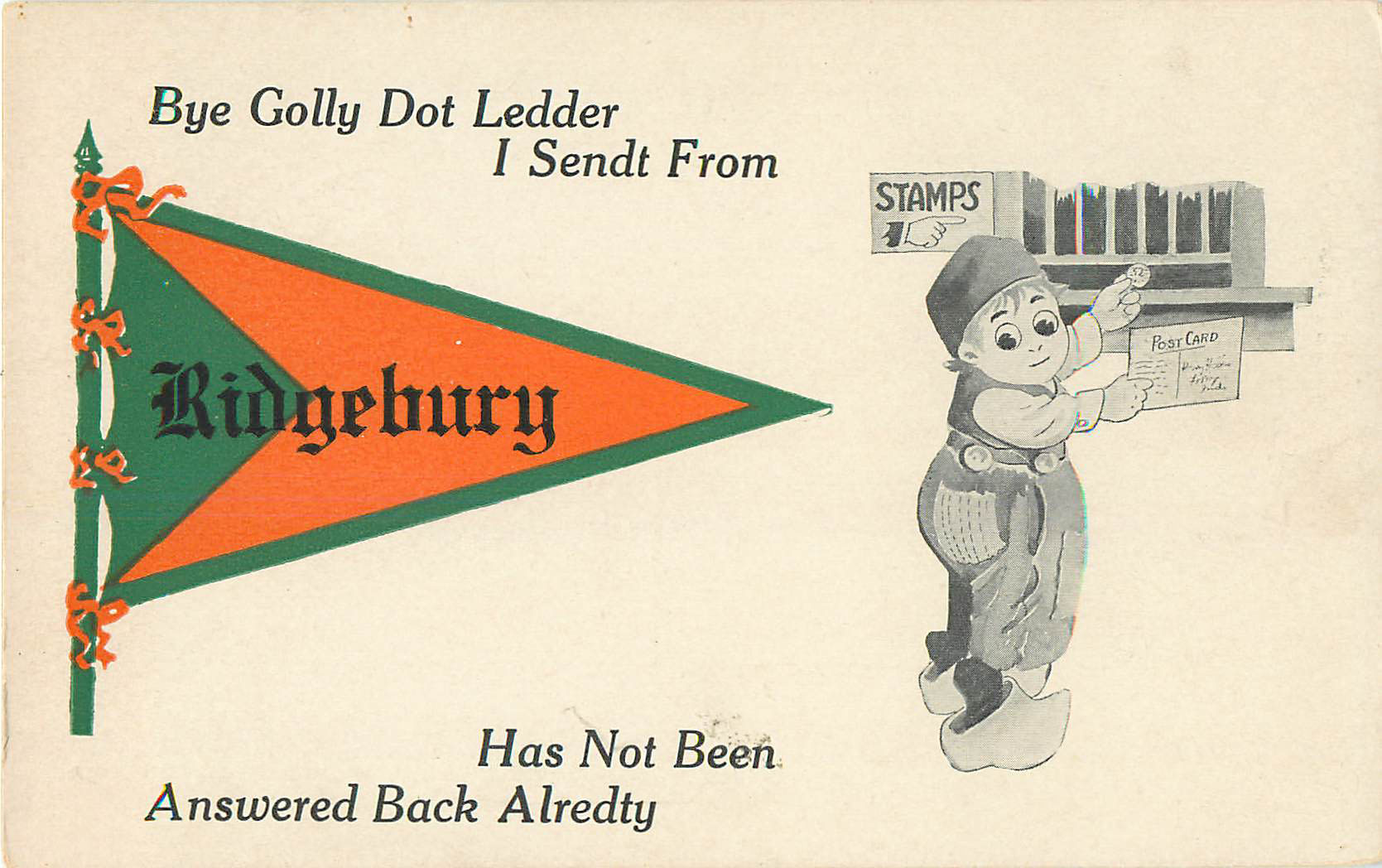 By Golly Dot Ledder I Sendt From Ridgebury - Pennant Postcard