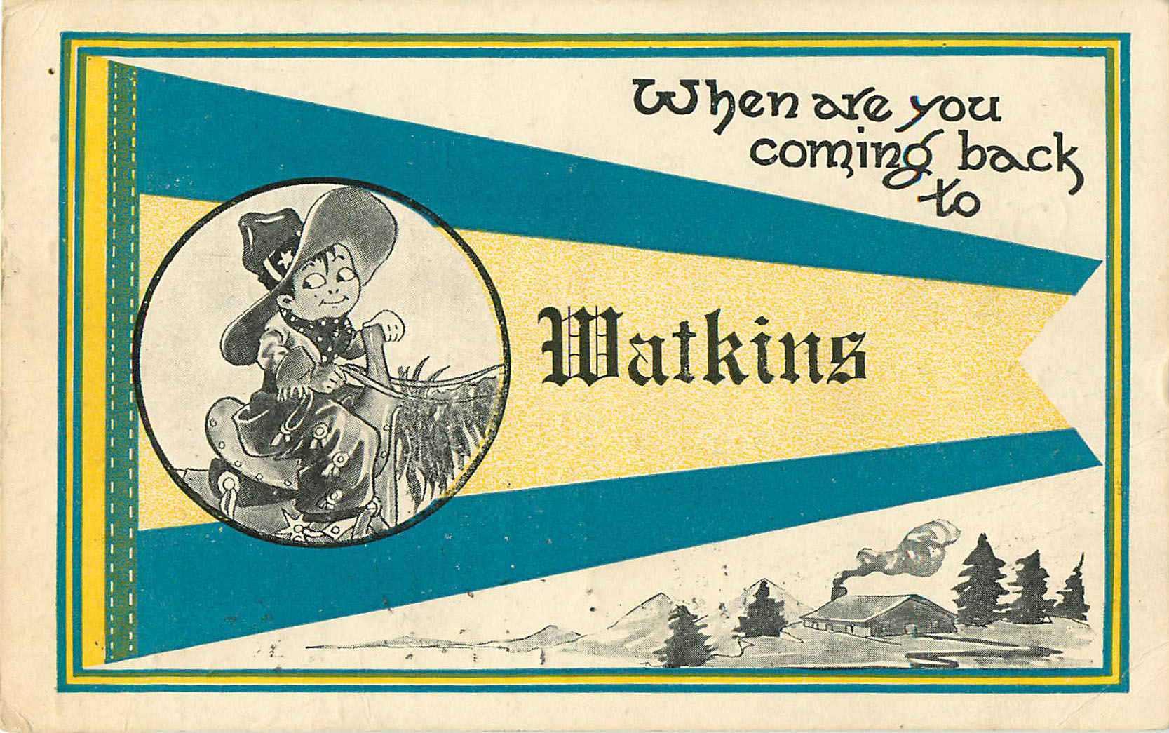 When are you Coming Back to Watkins - Pennant Postcard