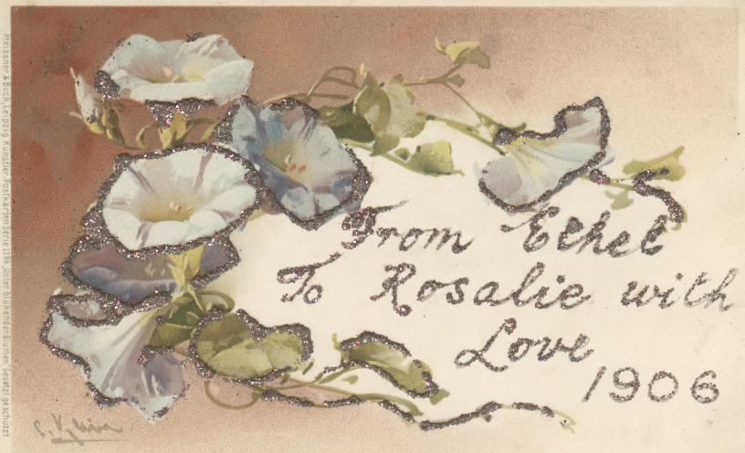 From Ethal to Rosalie with Love 1906